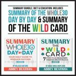 Summary Bundle: Diet & Education: Includes Summary of The Whole30 Day by Day & Summary of The Wild Card, Abbey Beathan