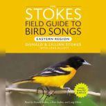 The Stokes Field Guide to Bird Songs Eastern Region, Donald Stokes