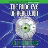 The Rude Eye of Rebellion, J.R.H. Lawless