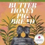 Butter Honey Pig Bread, Francesca Ekwuyasi
