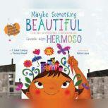 Maybe Something Beautiful - Bilingual Edition How Art Transformed a Neighborhood, F. Isabel Campoy