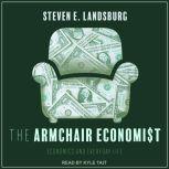 The Armchair Economist Economics and Everyday Life, Steven E. Landsburg