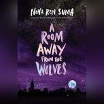 A Room Away from the Wolves, Nova Ren Suma