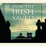 How the Irish Saved Civilization, Thomas Cahill