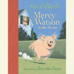 Mercy Watson to the Rescue, Kate DiCamillo