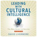 Leading with Cultural Intelligence, Second Editon The Real Secret to Success, David Livermore