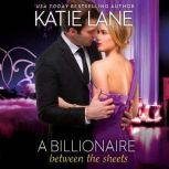 A Billionaire Between the Sheets, Katie Lane