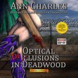 Optical Delusions in Deadwood A Deadwood Mystery, Ann Charles