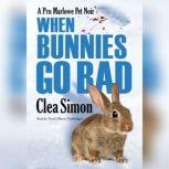 When Bunnies Go Bad A Pru Marlowe Pet Noir, Clea Simon