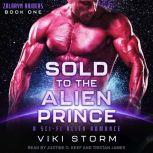 Sold to the Alien Prince A Sci-Fi Alien Romance, Viki Storm