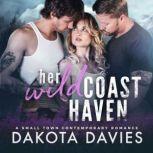 Her Wild Coast Haven A MFM Menage Romance, Dakota Davies