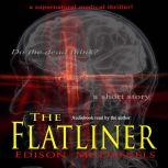 The Flatliner a supernatural medical thriller, Edison McDaniels