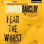 Fear the Worst, Linwood Barclay
