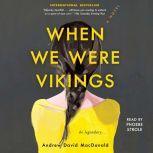 When We Were Vikings, Andrew David MacDonald