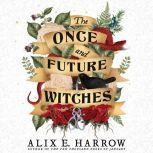 The Once and Future Witches, Alix E. Harrow