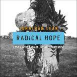Radical Hope Ethics in the Face of Cultural Devastation, Jonathan Lear