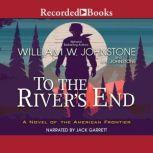 To the River's End, J.A. Johnstone