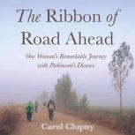 The Ribbon of Road Ahead, Carol Clupny