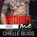 Without Me A Romantic Suspense Novel, Chelle Bliss