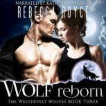 Wolf Reborn, Rebecca Royce