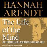 The Life of the Mind, Hannah Arendt
