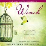 Wench, Dolen Perkins-Valdez