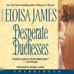 Desperate Duchesses, Eloisa James