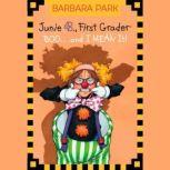 Junie B., First Grader: Boo...and I MEAN It! Junie B. Jones #24, Barbara Park