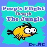 Peep's Flight Through the Jungle Children Books Series, Dr. MC