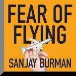 Fear of Flying, Sanjay Burman