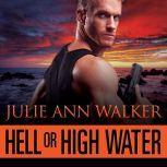 Hell or High Water, Julie Ann Walker