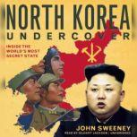 North Korea Undercover Inside the Worlds Most Secret State, John Sweeney