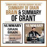 Summary Bundle: Nutrition & Biography: Includes Summary of Grain Brain & Summary of Grant, Abbey Beathan