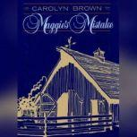 Maggie's Mistake, Carolyn Brown