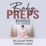 Baby Preps Bundle: 2 in 1 bundle, Becoming Babywise and The Expectant Father, Tallulah Mars