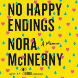 No Happy Endings A Memoir, Nora McInerny