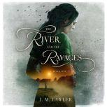 The River and the Ravages, J M Lawler