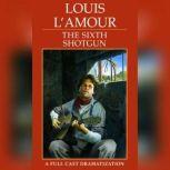 The Sixth Shotgun, Louis L'Amour