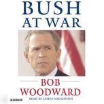 Bush at War Inside the Bush White House, Bob Woodward