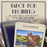 Tarot for Beginners The Easiest Way to Learn the Tarot Reading and Cards Meaning, Julia Blanchard