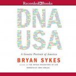DNA USA A Genetic Portrait of America, Bryan Sykes