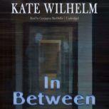 In Between, Kate Wilhelm