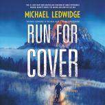 Run for Cover A Novel, Michael Ledwidge