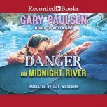 Danger on Midnight River, Gary Paulsen