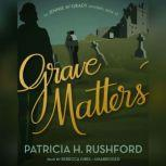 Grave Matters, Patricia H. Rushford