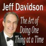 The Art of Doing One Thing at a Time, Jeff Davidson