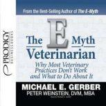 The E-Myth Veterinarian, Michael E. Gerber