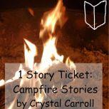 1 Story Ticket: Campfire Stories, Crystal Carroll