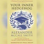 Your Inner Hedgehog, Alexander McCall Smith