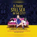 Is There Still Sex in the City?, Candace Bushnell